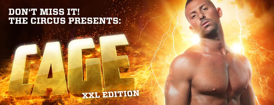 Don't miss it! The Circus Presents: Cage XXL Edition.